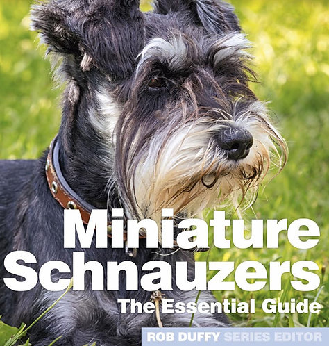 Miniature Schnauzers The Essential Guide