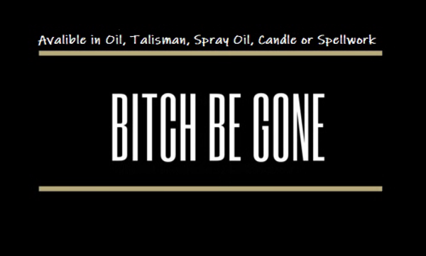 Bitch Be Gone