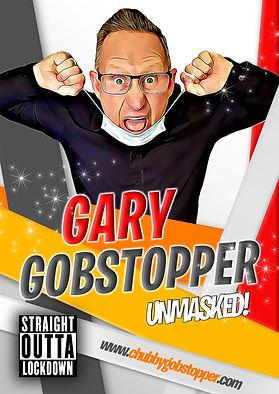 Gary Gobstopper unmasked poster 2020.jpg