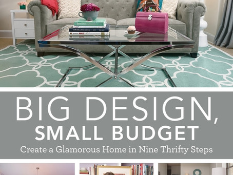 Big Design Small Budget, Create a Glamourous Home in Nine Thrifty Steps