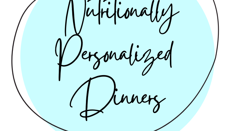 Nutritionally Personalized Dinners