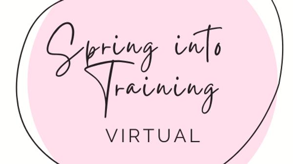 Virtual Spring into Training Program