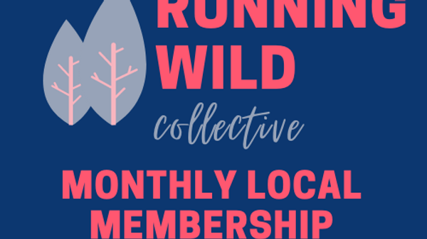Running Wild Collective: Monthly Local Chapter Membership