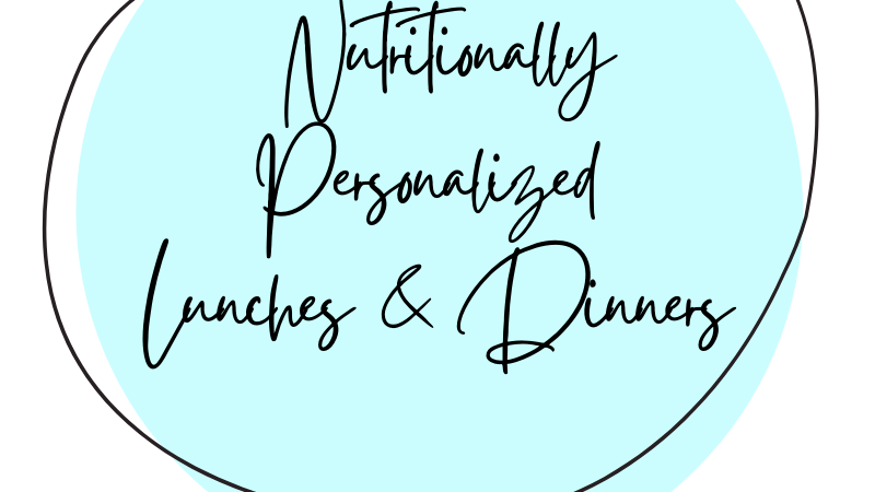 Nutritionally Personalized Lunches and Dinners