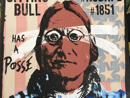 Sitting Bull Has a Posse - (flag)