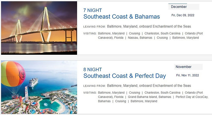 2022 Royal from BWI 7 night SE Coast and Bahmas and 8 nite SE Coast and Perfect Day 1 trip