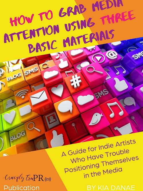 Grabbing Media Attention Using 3 Basic Materials