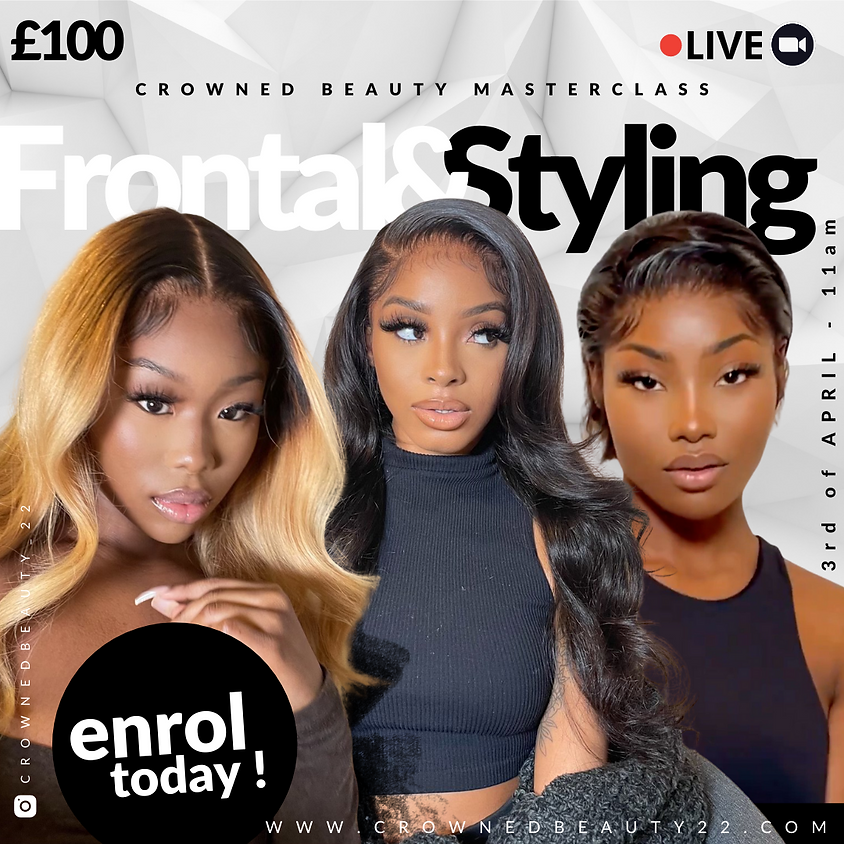 Frontal and styling masterclass