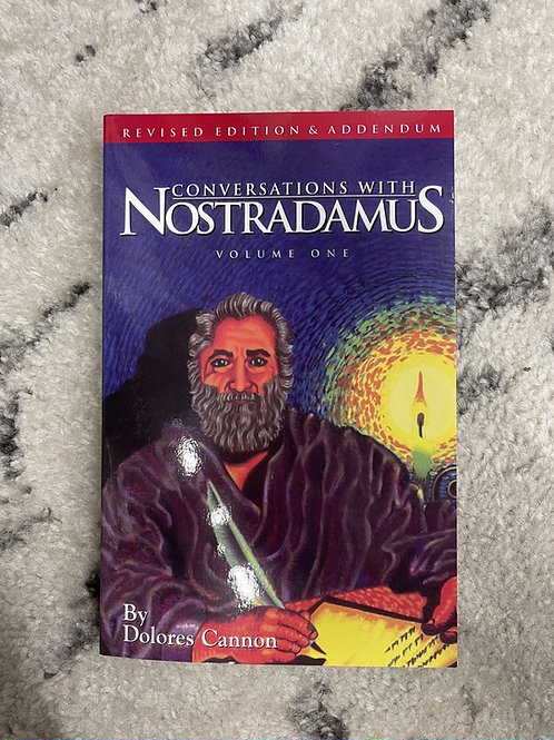 Conversations with Nostradamus Volume One by Dolores Cannon