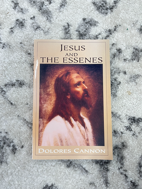 Jesus and the Essenes by Dolores Cannon