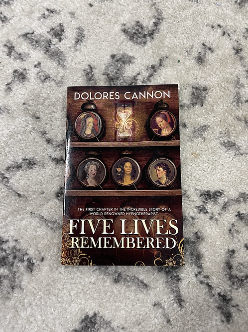 Five Lives Remembered by Dolores Cannon
