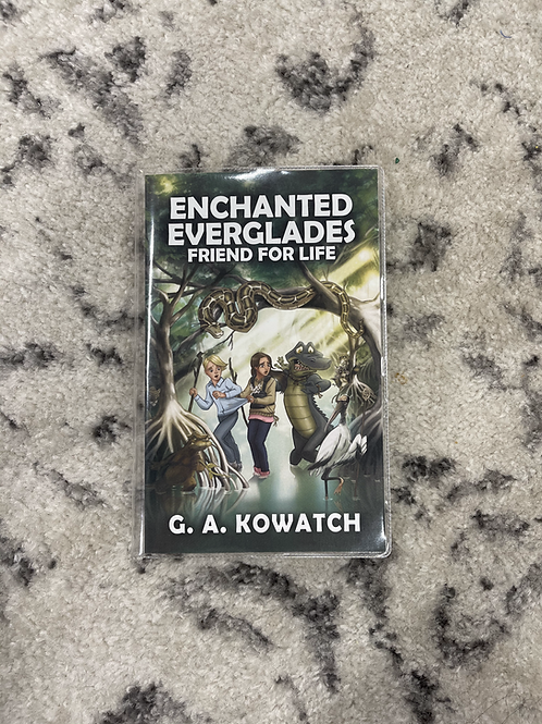 Enchanted Everglades Friend for Life by G.A. Kowatch