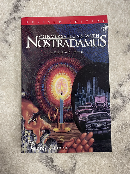 Conversations with Nostradamus Volume 2 by Dolores Cannon
