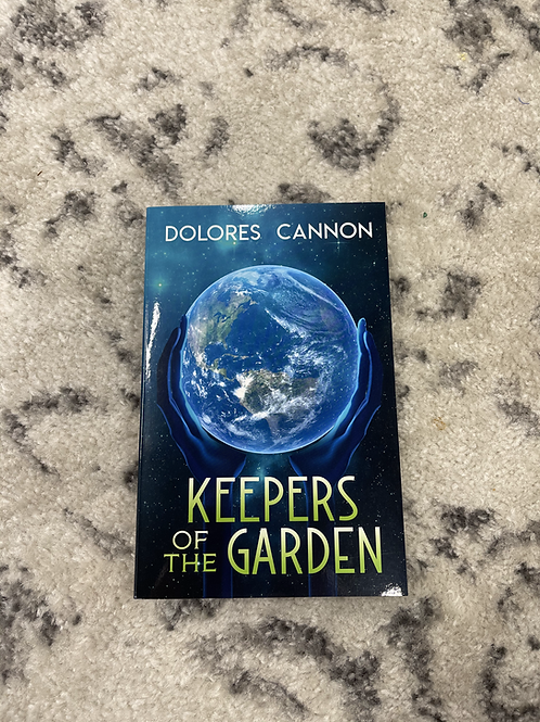 Keepers of the Garden by Dolores Cannon
