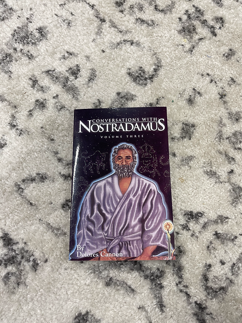 Conversations with Nostradamus Volume 3 by Dolores Cannon