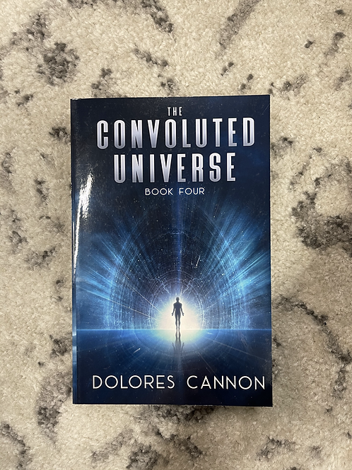 The Convoluted Universe Book Four by Dolores Cannon