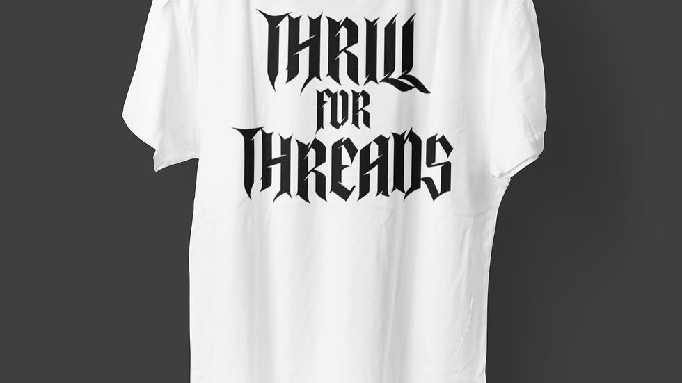 THRILL FOR THREADS TSHIRT