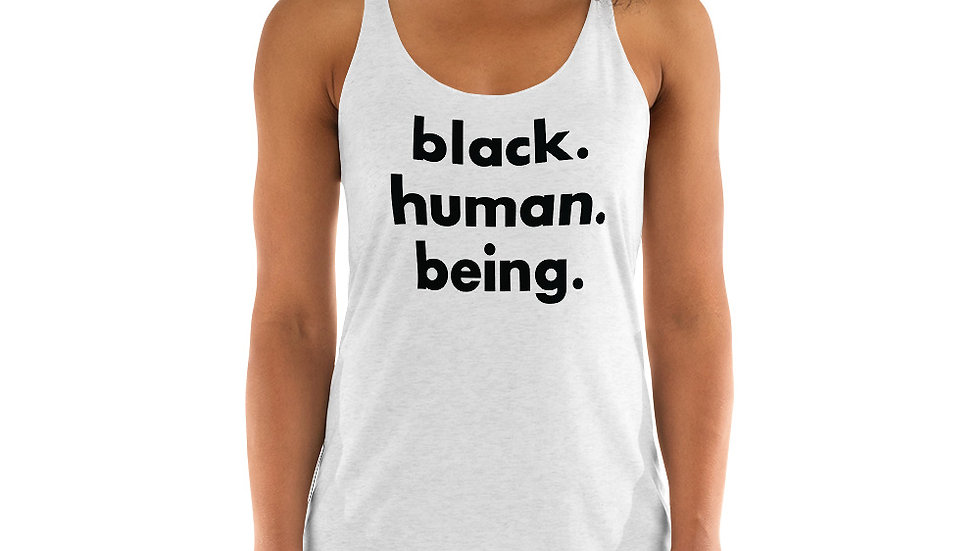 Black. Human. Being. Women's Racerback Tank