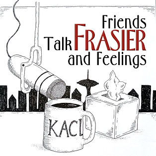 Friends Talk Frasier and Feelings FINAL.