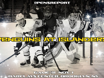 Pens Pre-Game #11: Penguins at Islanders- Pens Home & Home Heads To Long Island