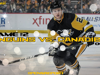 Pens Pre-Game #2: Penguins vs. Canadiens- Pens Seek Follow Up To Open Night Fireworks