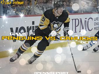 Pens Pre-Game #5: Penguins vs. Canucks- Sans Schultz & Searching For Consistency