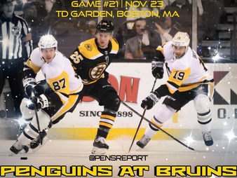 Pens Pre-Game #21: Penguins at Bruins- Battle Of The Black And Gold