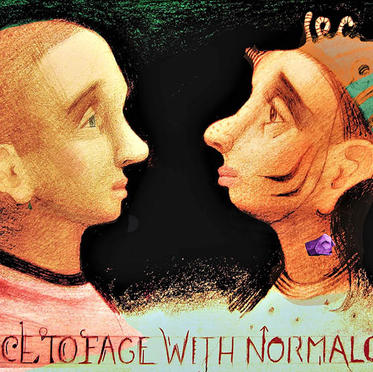 Face to Face With Normalcy
