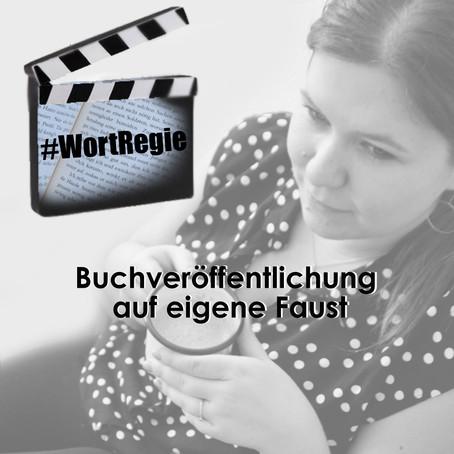#WortRegie - Buchveröffentlichung auf eigene Faust