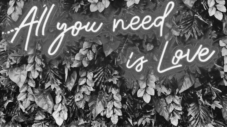 """All you need is love"" Neon Sign"