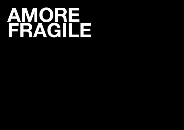 AMORE FRAGILE  •  DESIGN