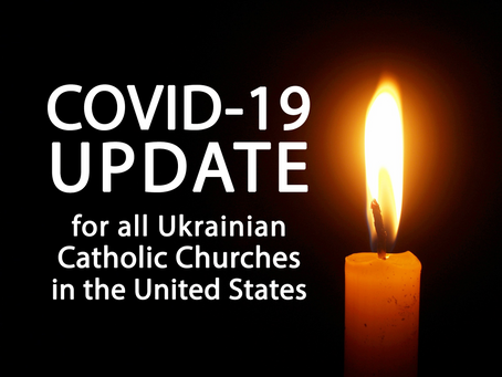 COVID-19 Update for all Ukrainian Catholic Churches in the U.S.A.