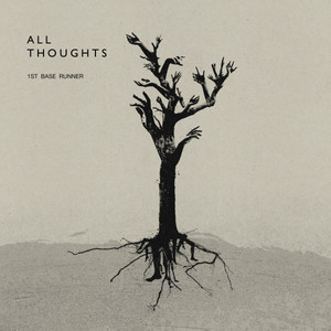 Now Hear This: All Thoughts (single) - 1st Base Runner