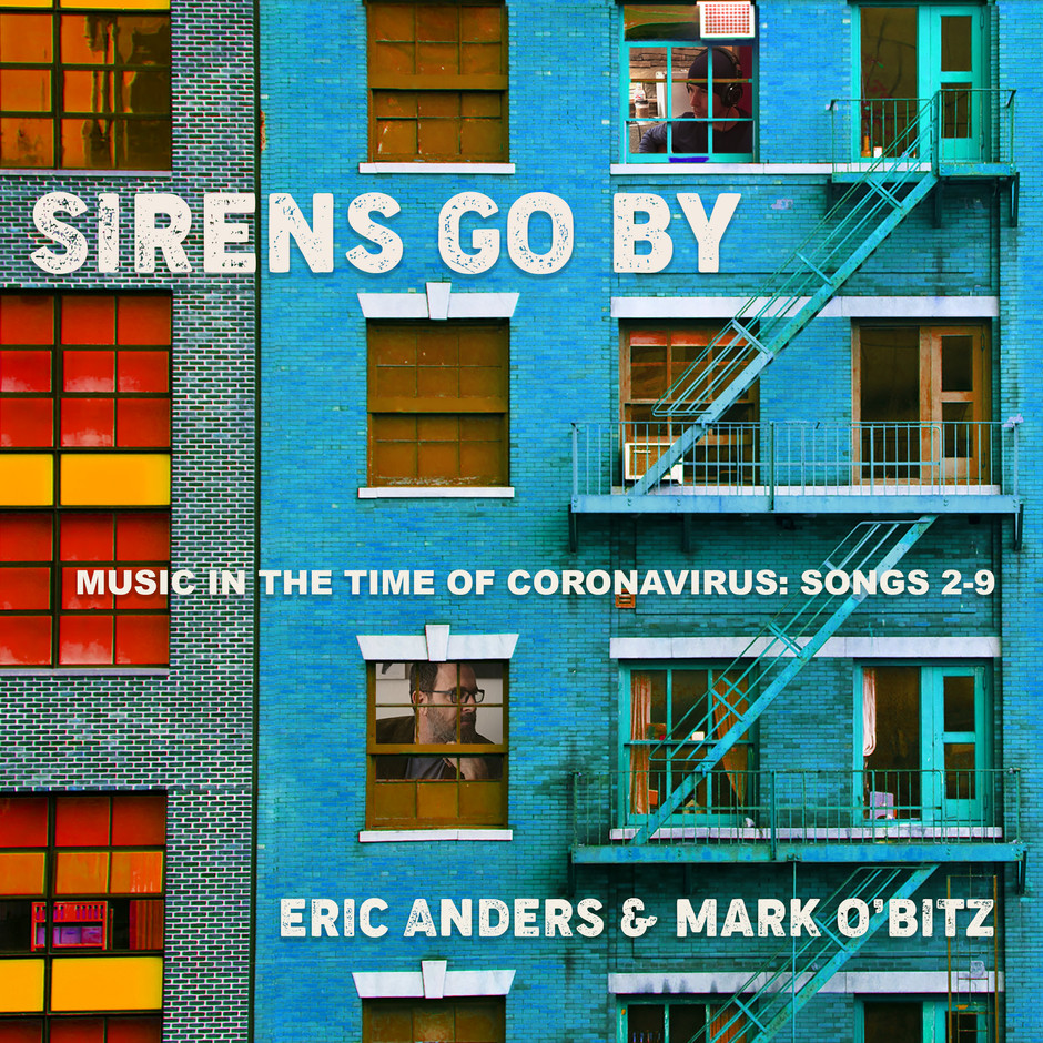 Now Hear This: Sirens Go By - Eric Anders and Mark O'Bitz