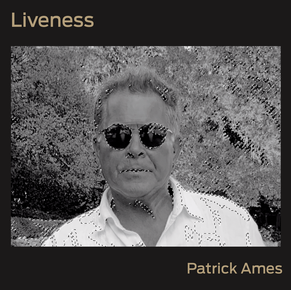 Now Hear This: Liveness (EP) - Patrick Ames