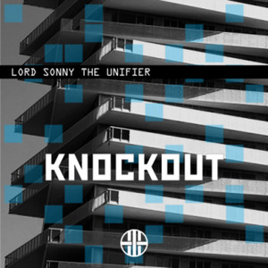 Now Hear This: Knockout - Lord Sonny The Unifier