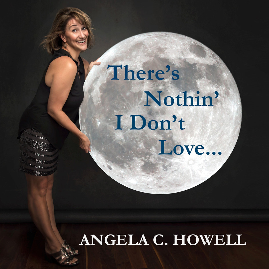 Now Hear This: There's Nothin' I Don't Love - Angela C. Howell