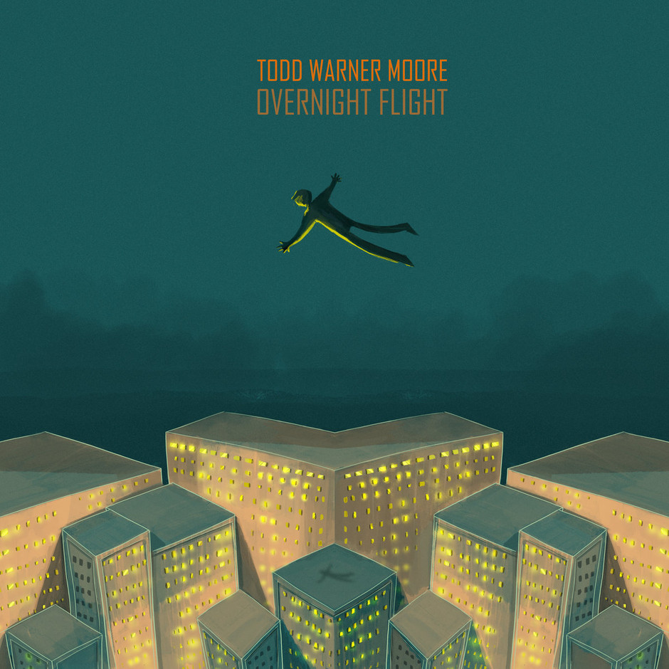 Now Hear This: Overnight Flight - Todd Warner Moore