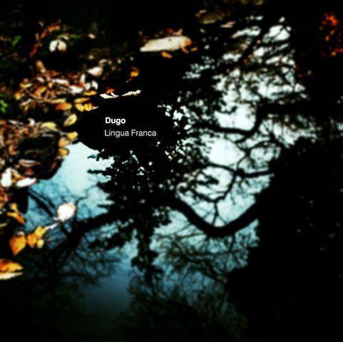 Now Hear This: Lingua Franca - Dugo