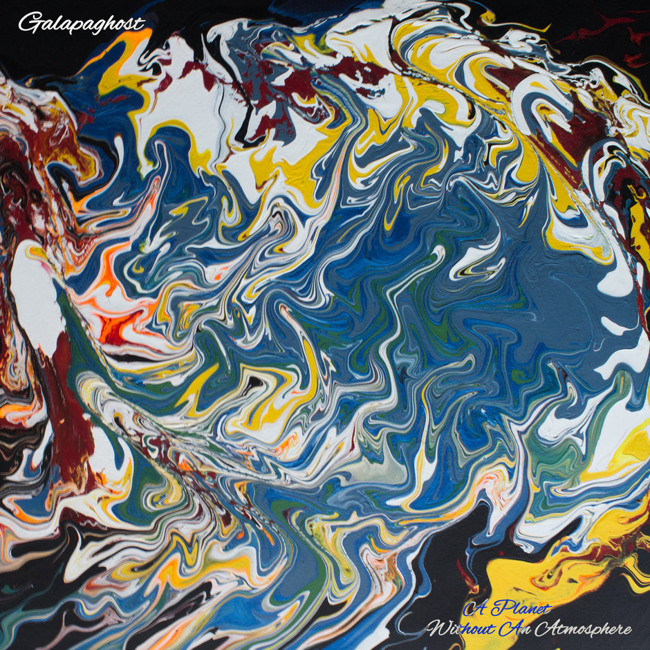 Now Hear This: A Planet Without An Atmosphere (EP) - Galapaghost