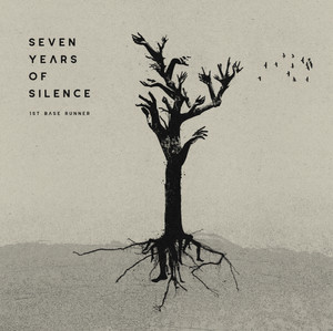 Now Hear This: Seven Years of Silence - 1st Base Runner