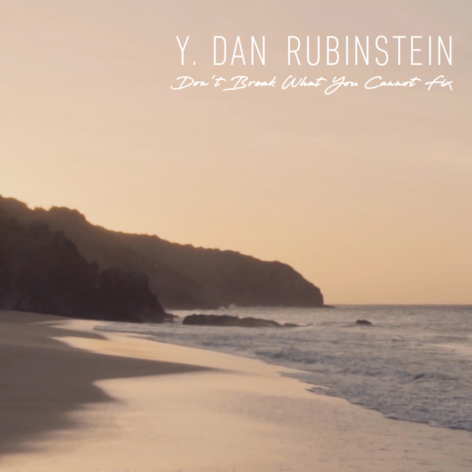 Now Hear This: Don't Break What You Cannot Fix (single) - Y. Dan Rubinstein