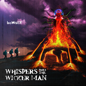 Now Hear This: Whispers From the Wicker Man - boWsER