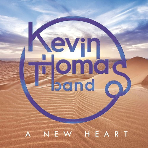 Now Hear This: A New Heart - Kevin Thomas Band