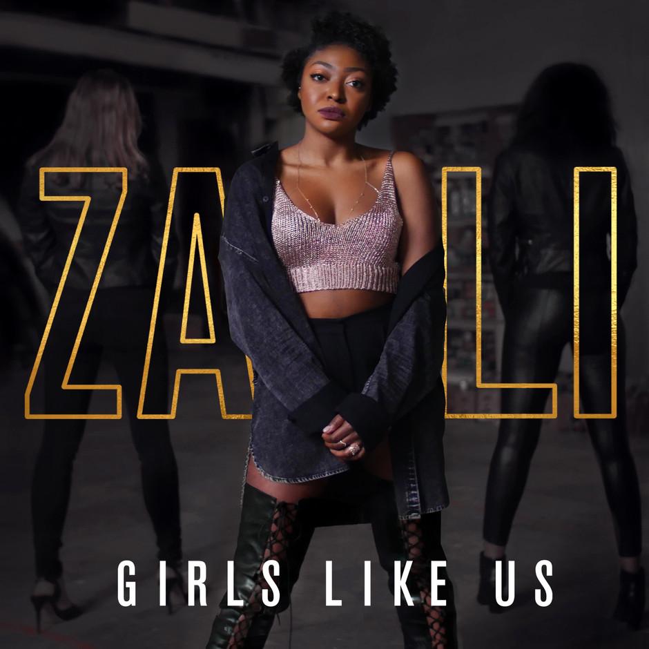 Now Hear This: Girls Like Us (single) - ZALI