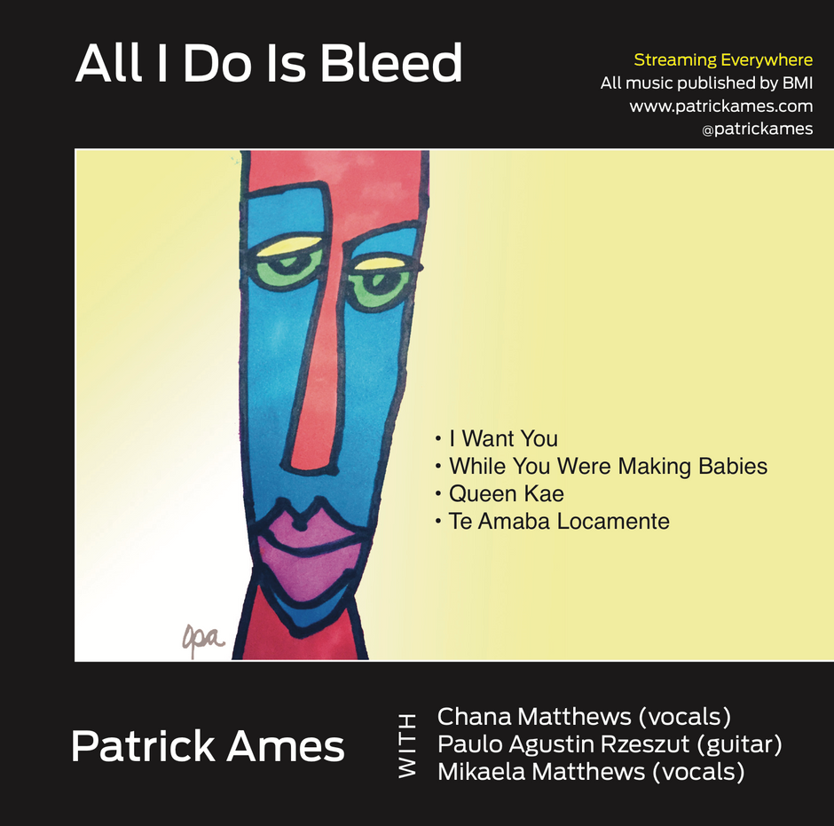 Now Hear This: All I Do Is Bleed (EP) - Patrick Ames
