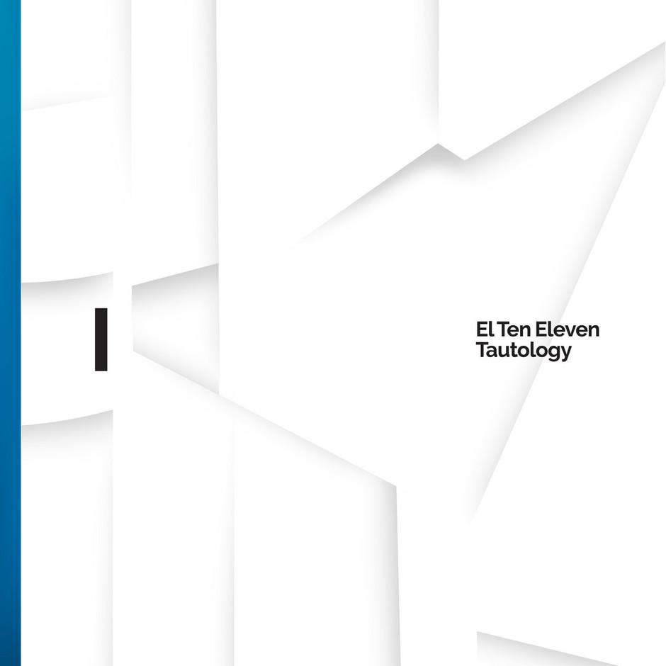 Now Hear This: Tautology I – El Ten Eleven