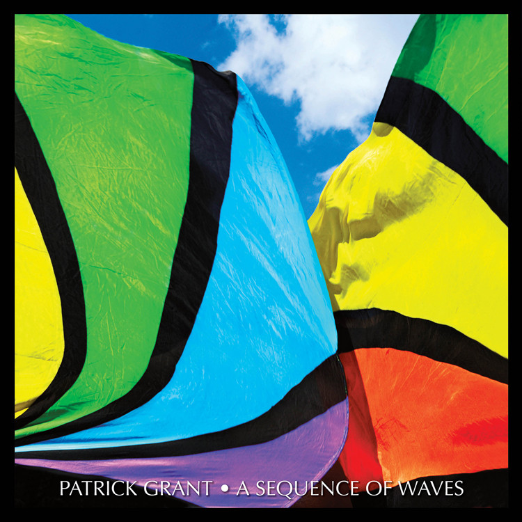 Now Hear This: A Sequence of Waves - Patrick Grant