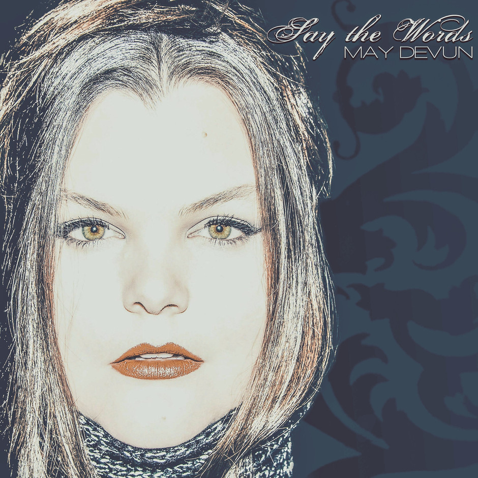 Now Hear This: Say the Words (single) - May Devun