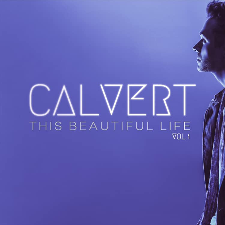 Now Hear This: This Beautiful Life (EP) - Calvert